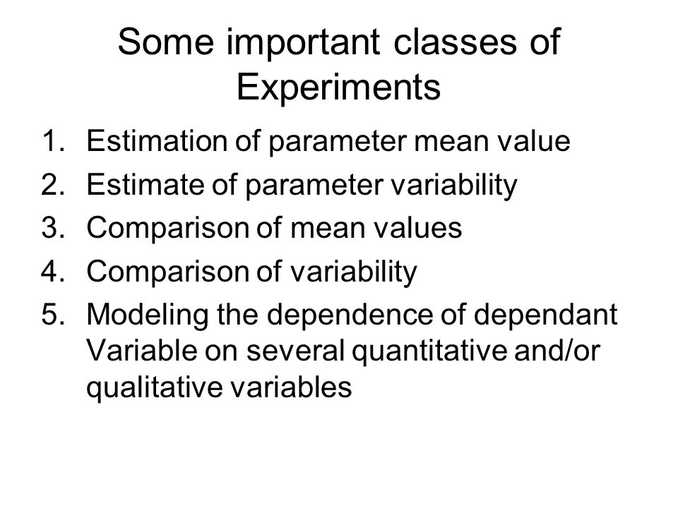 Some important classes of Experiments