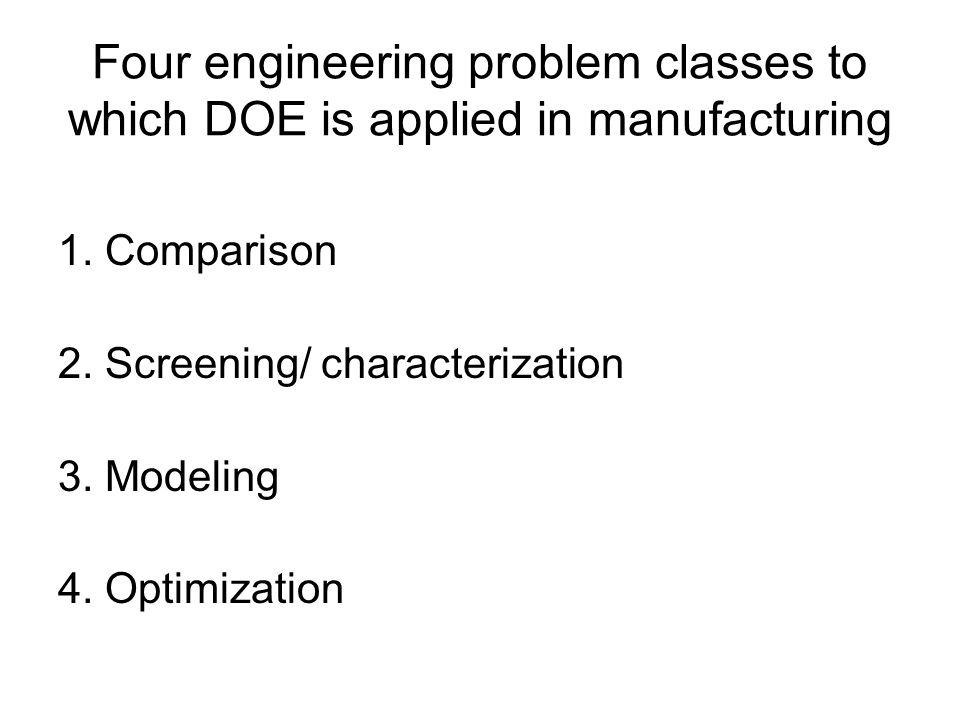 Four engineering problem classes to which DOE is applied in manufacturing