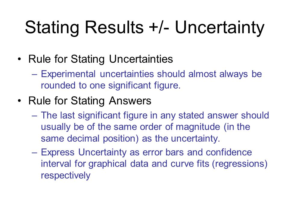 Stating Results +/- Uncertainty