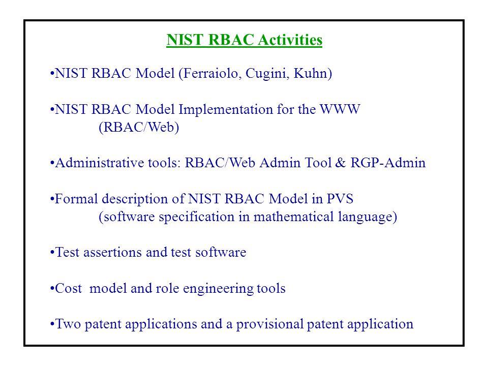 NIST RBAC Activities NIST RBAC Model (Ferraiolo, Cugini, Kuhn)