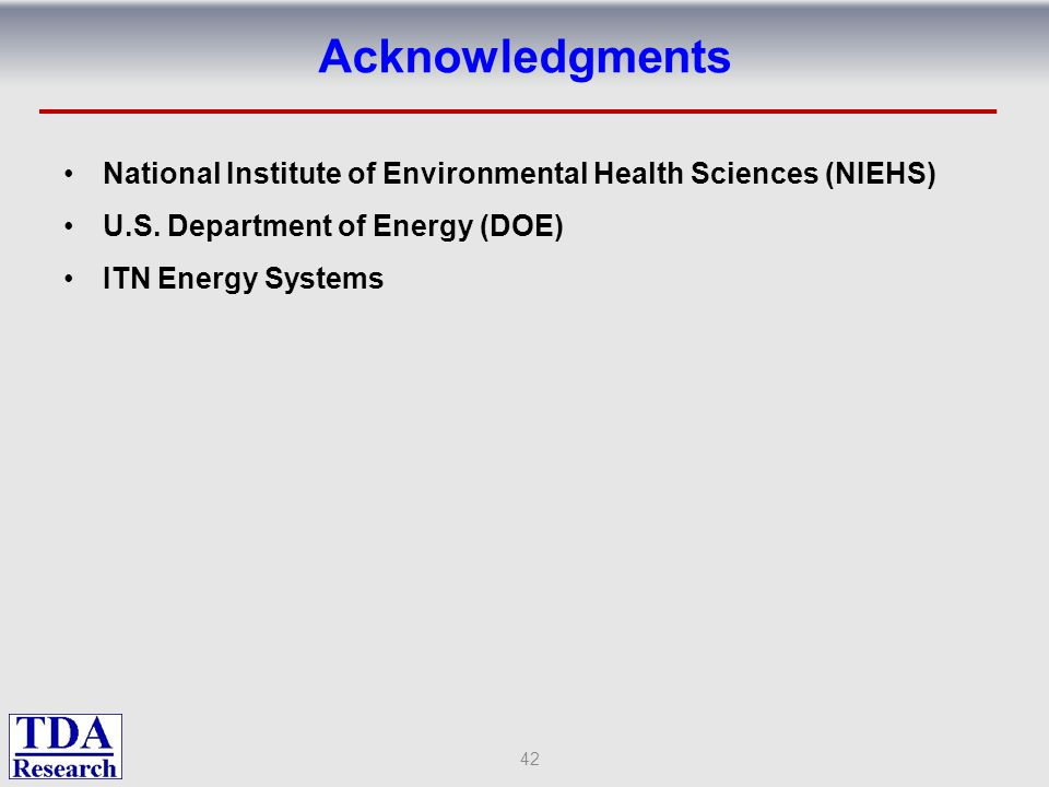 Acknowledgments National Institute of Environmental Health Sciences (NIEHS) U.S. Department of Energy (DOE)
