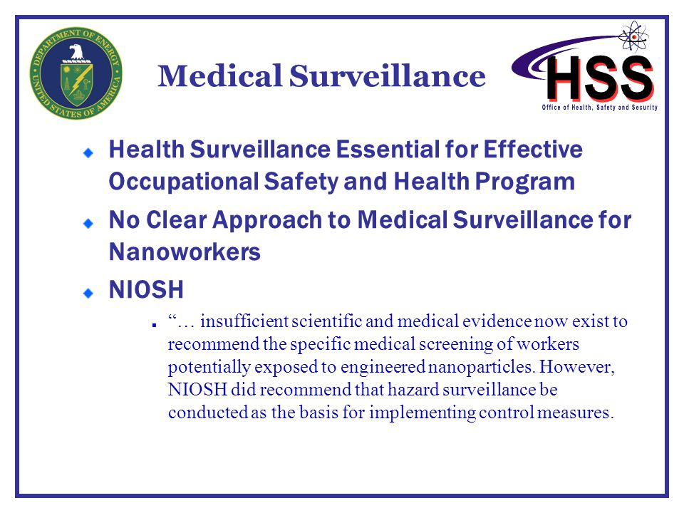 Medical Surveillance Health Surveillance Essential for Effective Occupational Safety and Health Program.