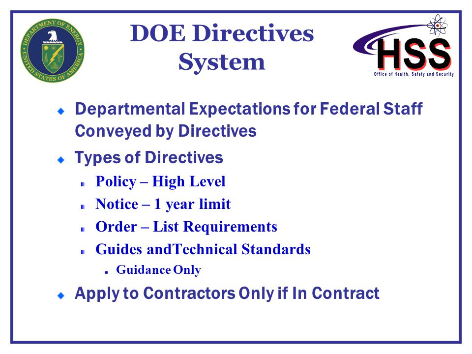 DOE Directives System Departmental Expectations for Federal Staff Conveyed by Directives. Types of Directives.