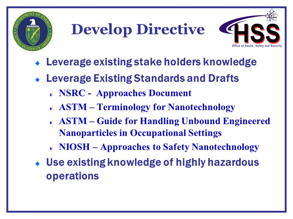 Develop Directive Leverage existing stake holders knowledge