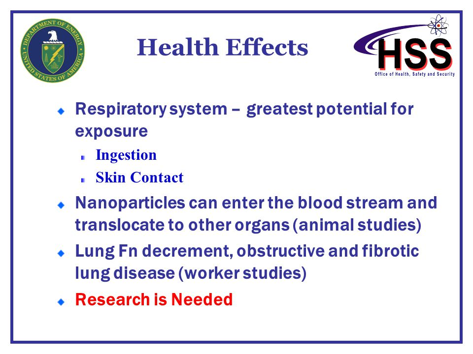 Health Effects Respiratory system – greatest potential for exposure