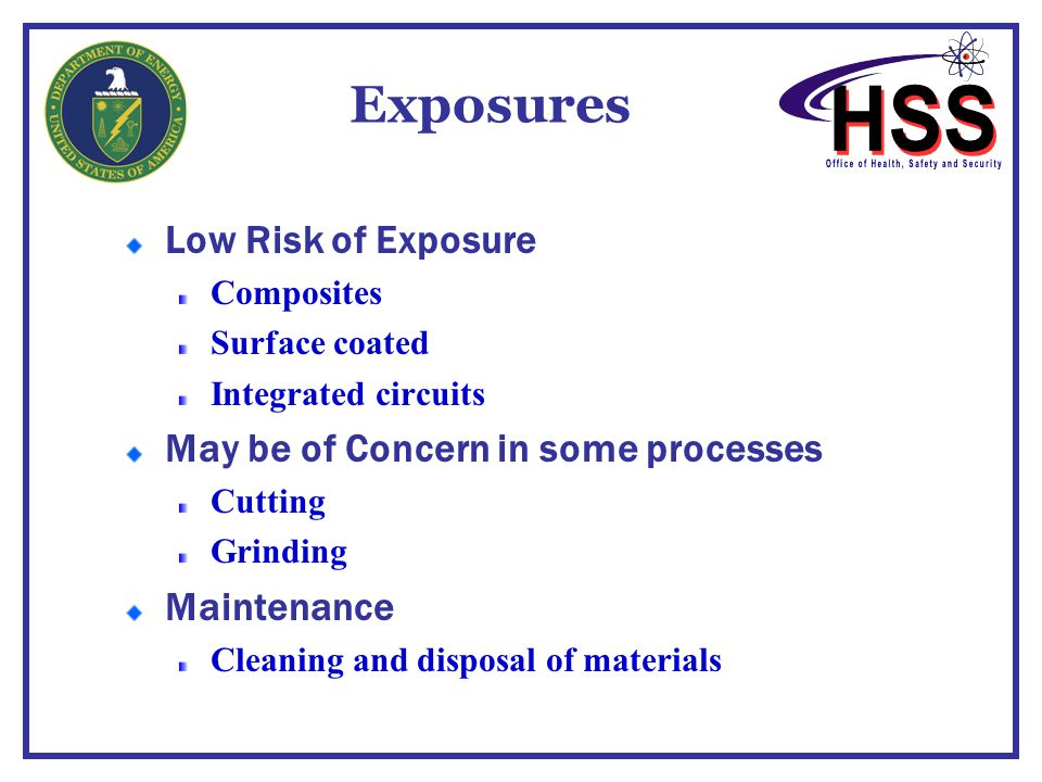 Exposures Low Risk of Exposure May be of Concern in some processes