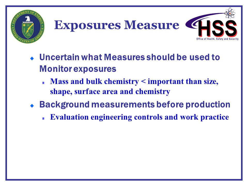 Exposures Measure Uncertain what Measures should be used to Monitor exposures.