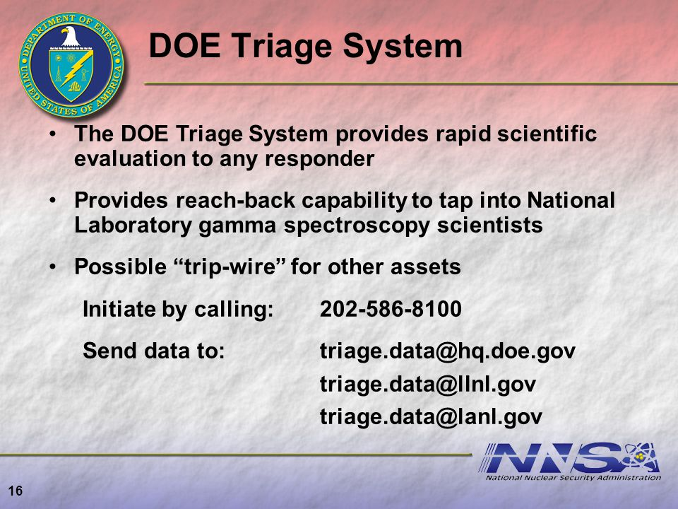 DOE Triage System The DOE Triage System provides rapid scientific evaluation to any responder.