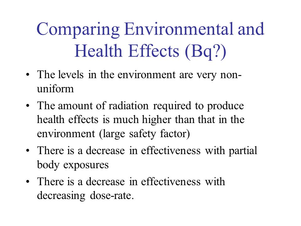 Comparing Environmental and Health Effects (Bq )