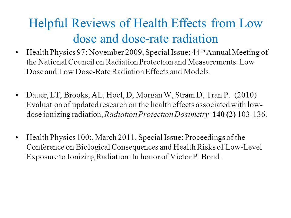 Helpful Reviews of Health Effects from Low dose and dose-rate radiation