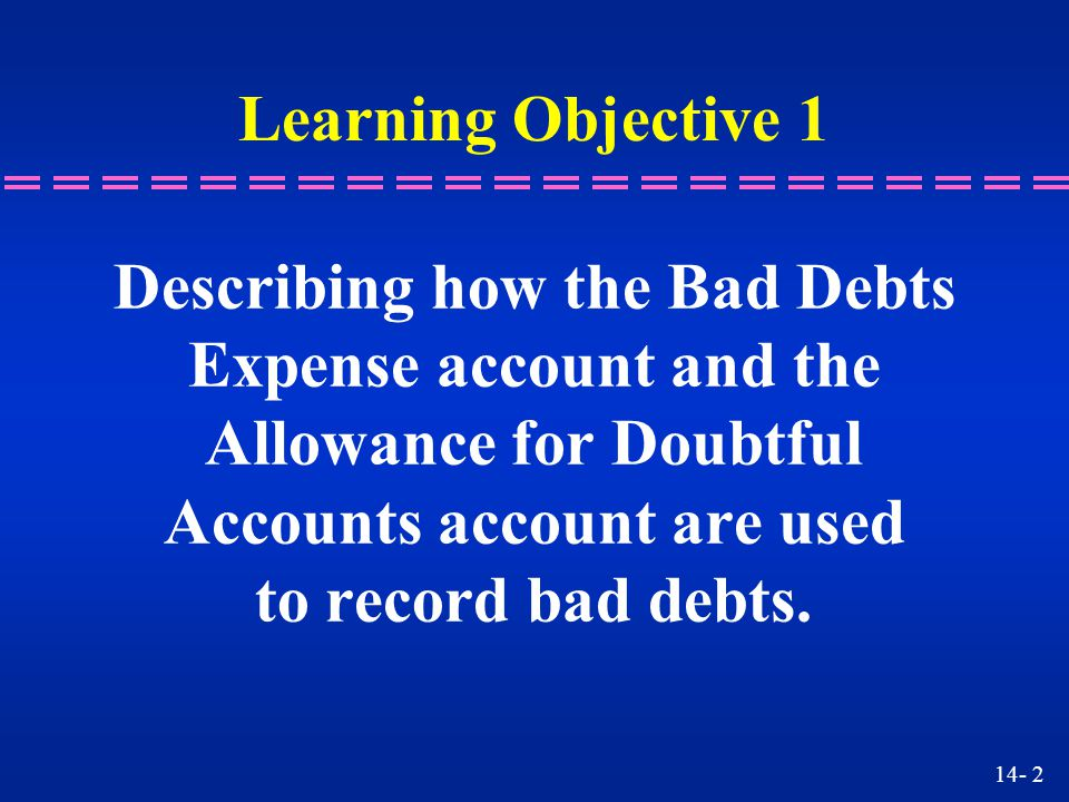 Describing how the Bad Debts Expense account and the