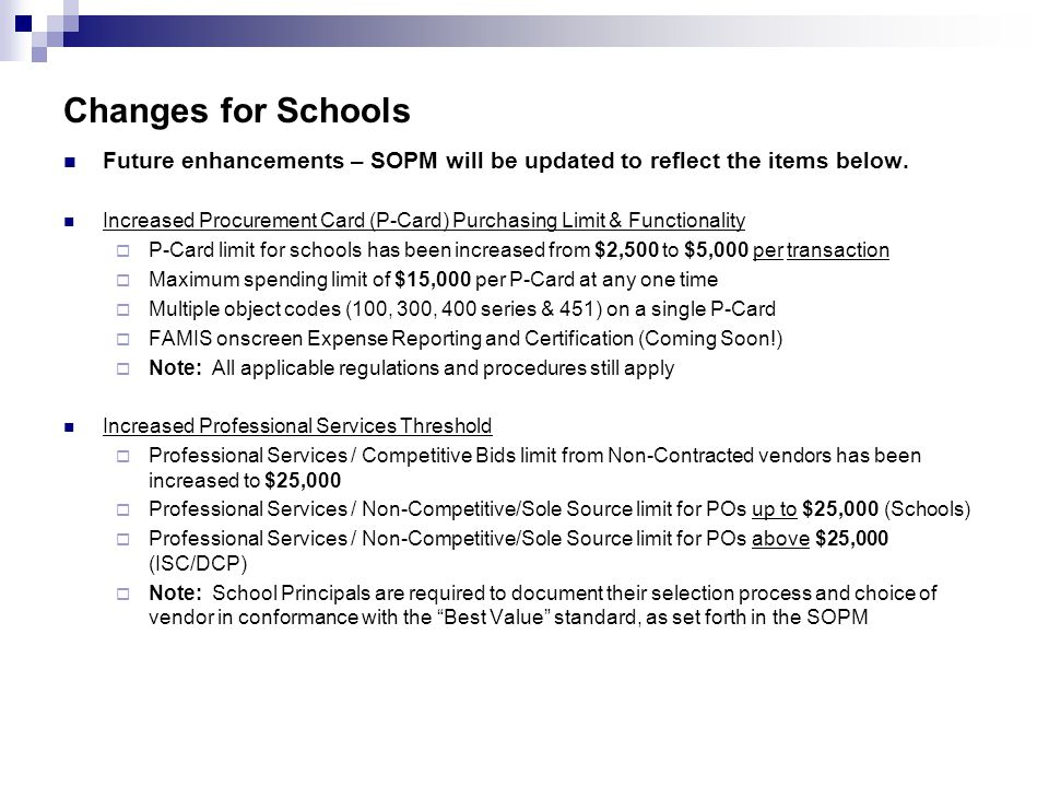 Changes for Schools Future enhancements – SOPM will be updated to reflect the items below.