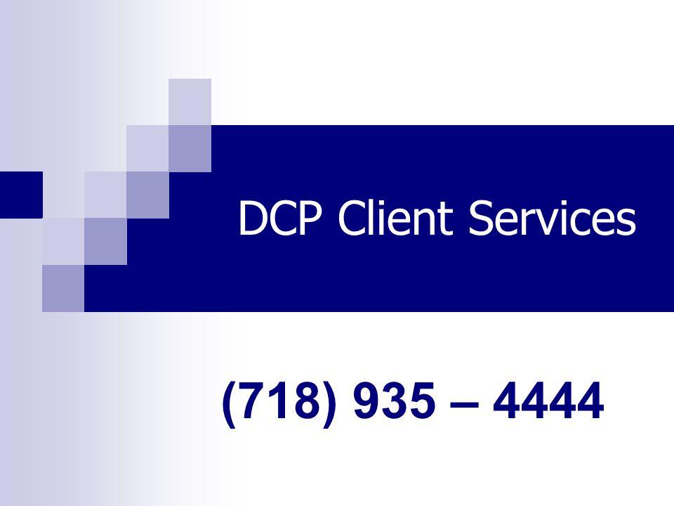 DCP Client Services (718) 935 – 4444