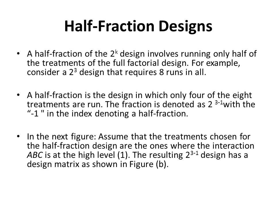 Half-Fraction Designs