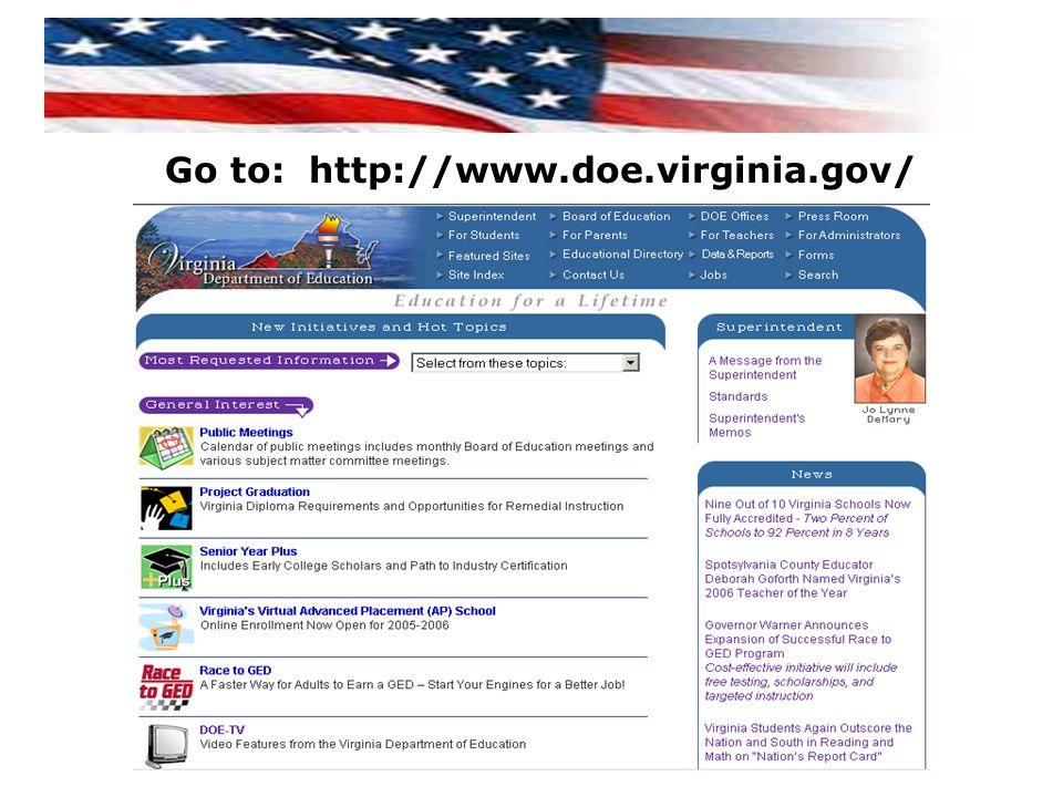 Go to: http://www.doe.virginia.gov/