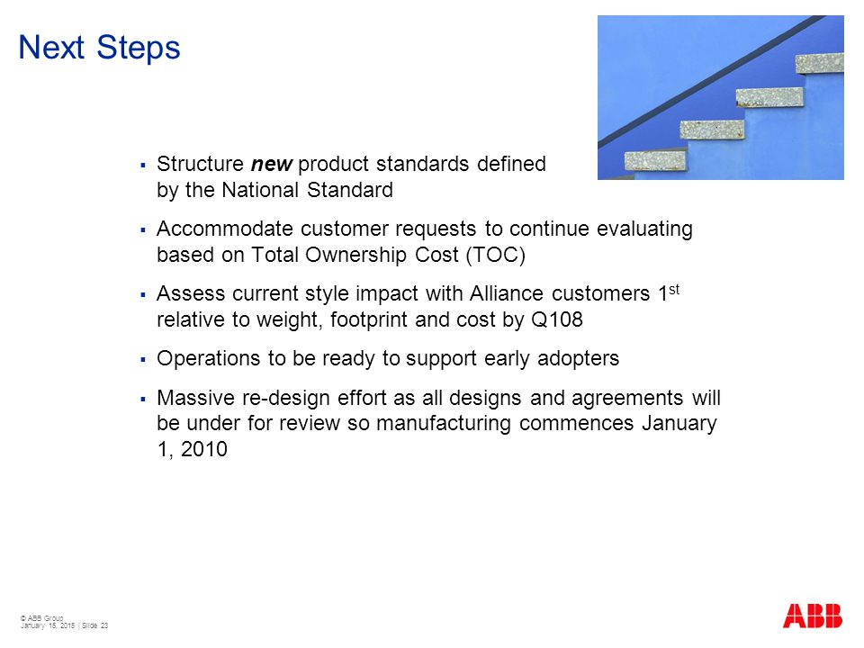 Next Steps Structure new product standards defined by the National Standard.