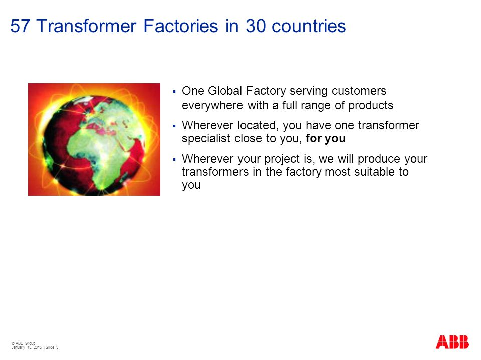 57 Transformer Factories in 30 countries
