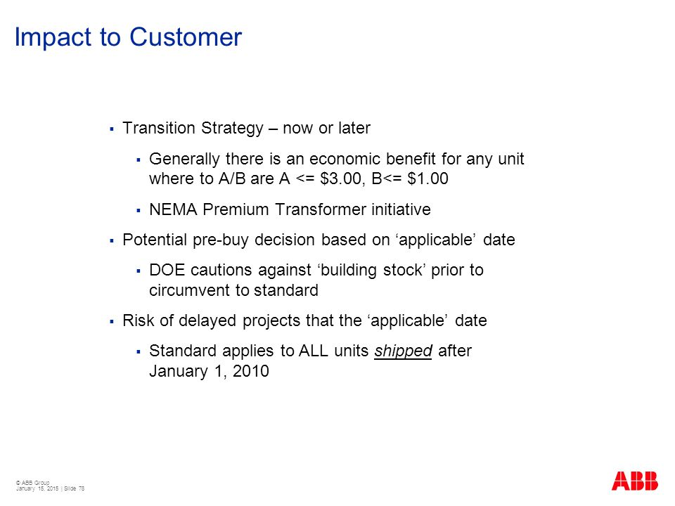 Impact to Customer Transition Strategy – now or later