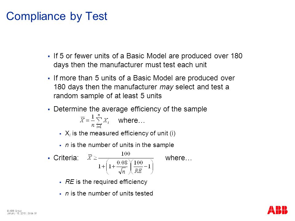 Compliance by Test If 5 or fewer units of a Basic Model are produced over 180 days then the manufacturer must test each unit.