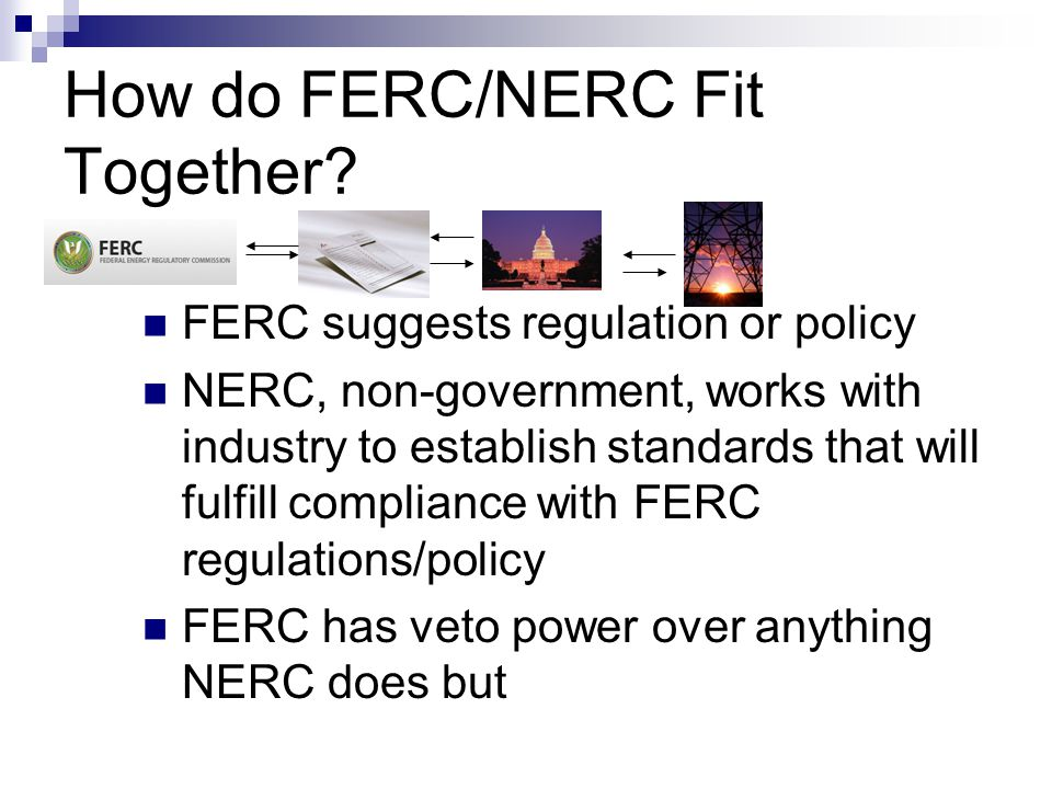 How do FERC/NERC Fit Together