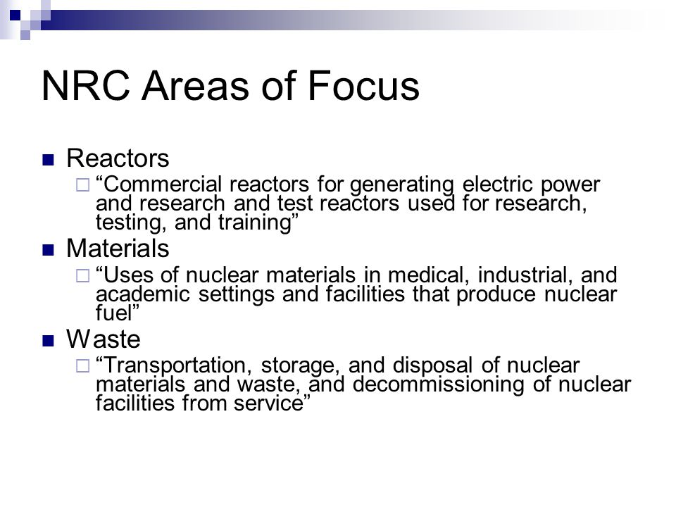 NRC Areas of Focus Reactors Materials Waste