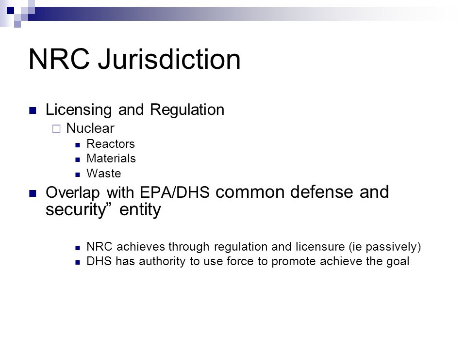 NRC Jurisdiction Licensing and Regulation