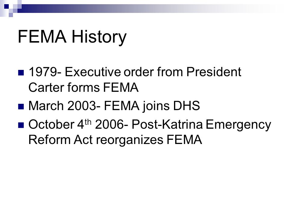 FEMA History 1979- Executive order from President Carter forms FEMA