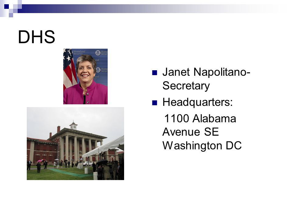 DHS Janet Napolitano- Secretary Headquarters: