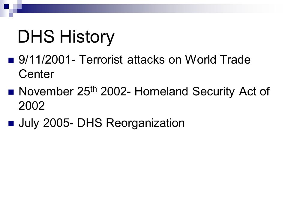 DHS History 9/11/2001- Terrorist attacks on World Trade Center