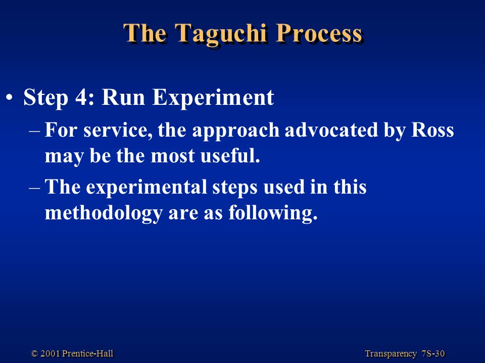 The Taguchi Process Step 4: Run Experiment