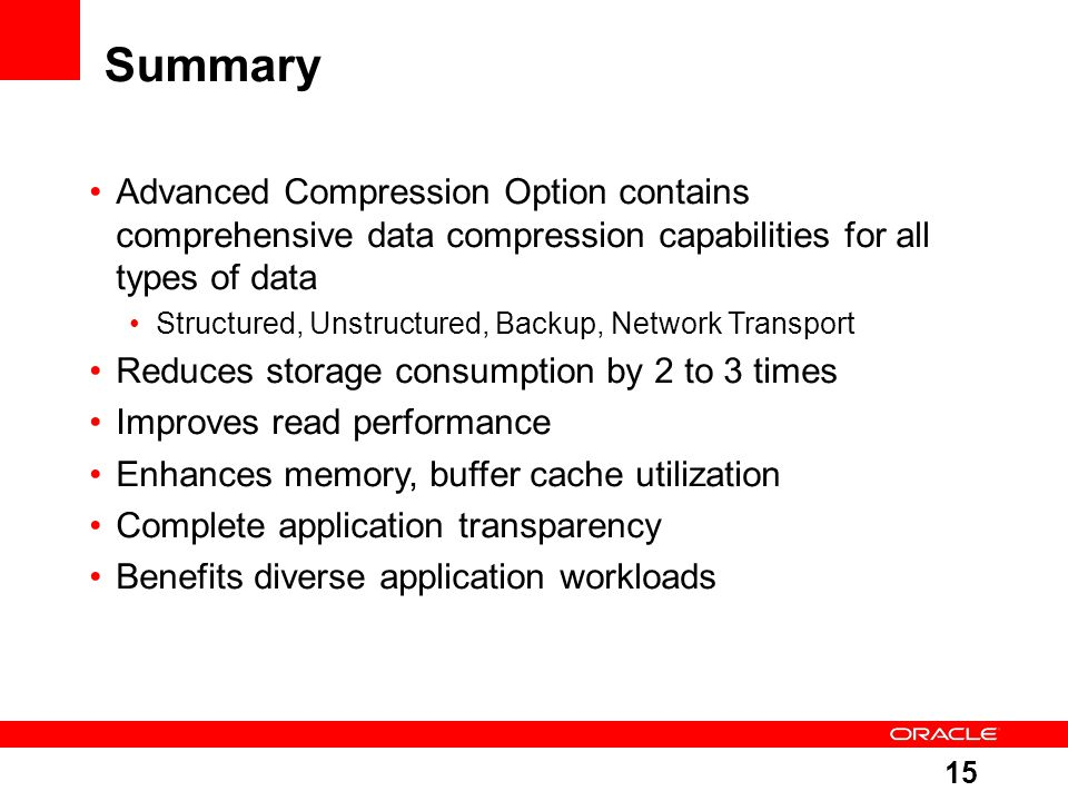 Summary Advanced Compression Option contains comprehensive data compression capabilities for all types of data.