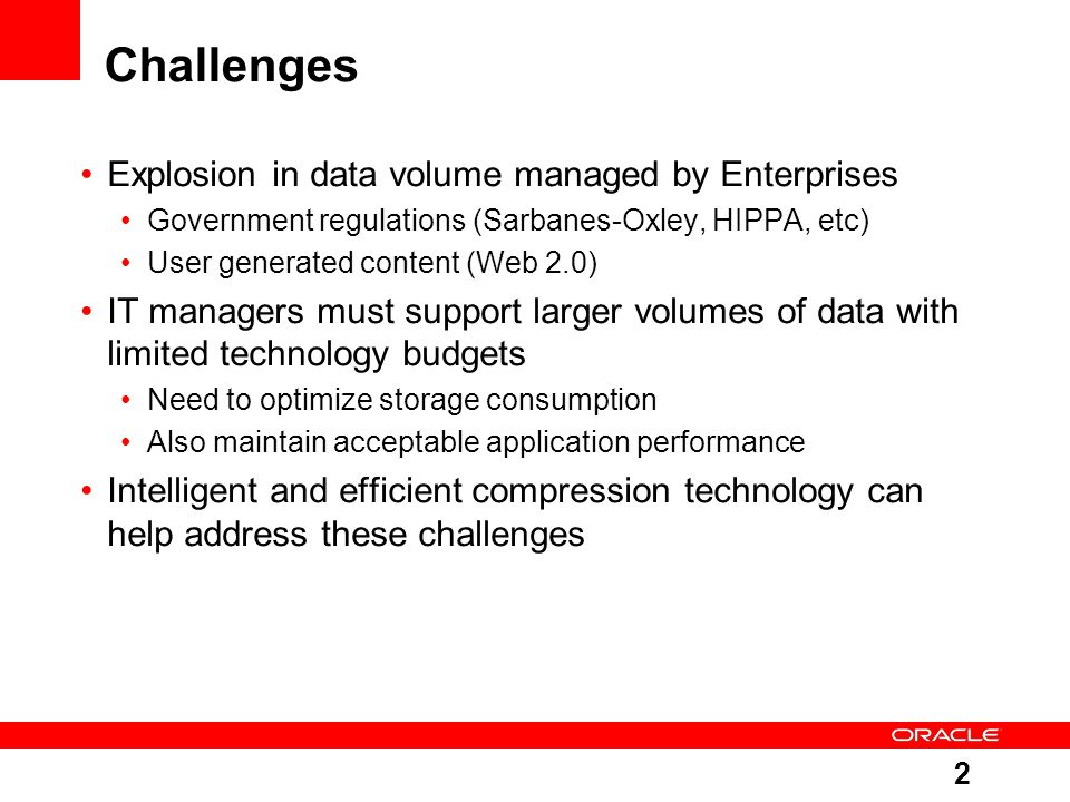 Challenges Explosion in data volume managed by Enterprises