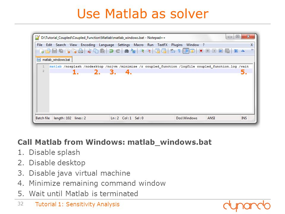 Use Matlab as solver Call Matlab from Windows: matlab_windows.bat