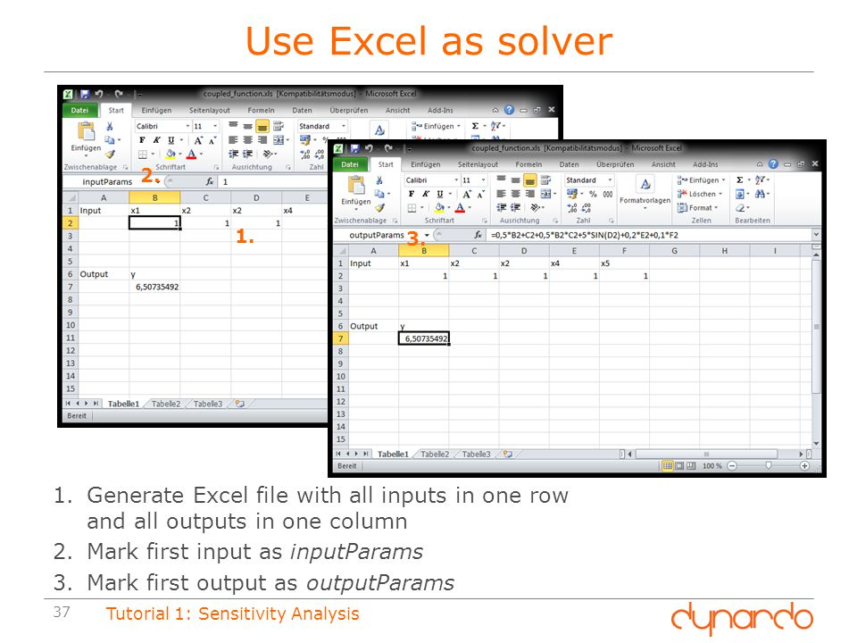 Use Excel as solver 2. 1. 3. Generate Excel file with all inputs in one row and all outputs in one column.