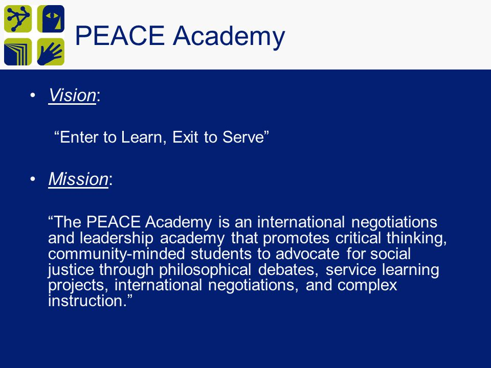 PEACE Academy Vision: Mission: