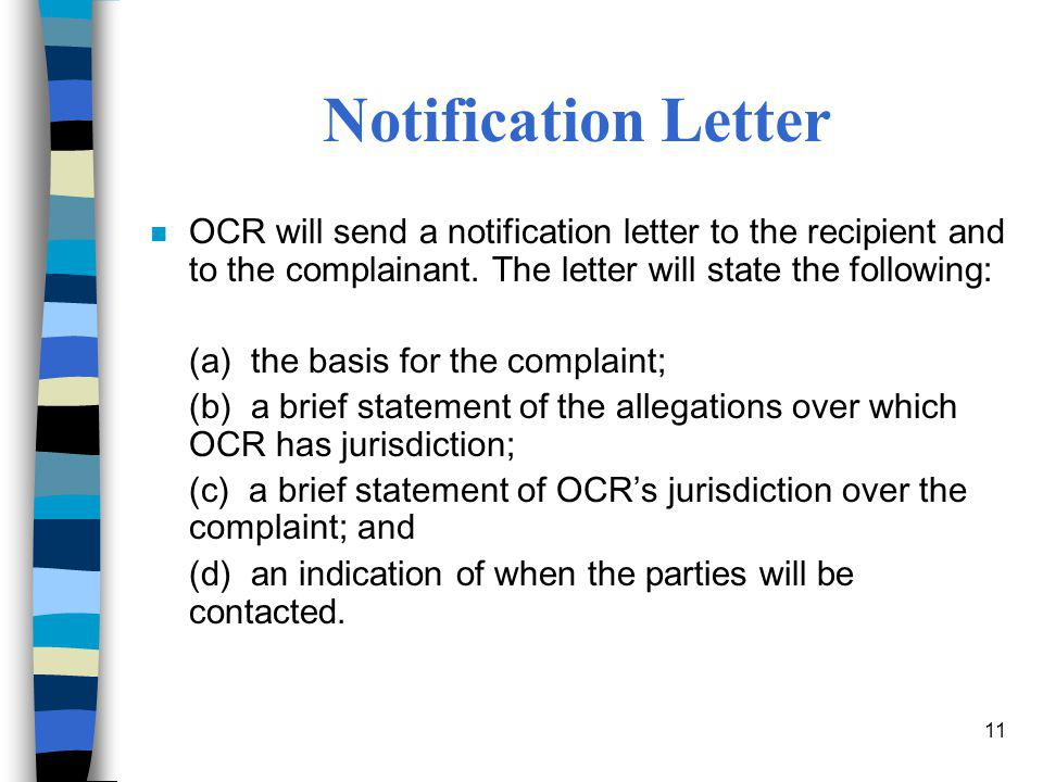 Notification Letter OCR will send a notification letter to the recipient and to the complainant. The letter will state the following: