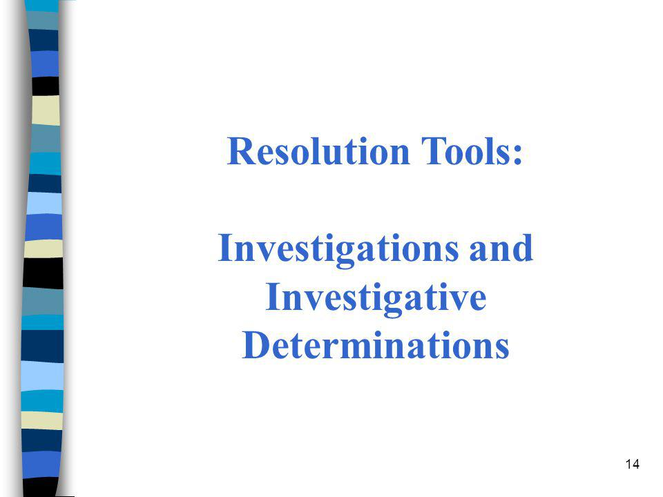 Investigations and Investigative Determinations