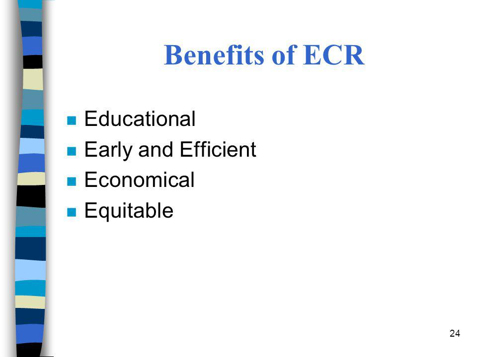 Benefits of ECR Educational Early and Efficient Economical Equitable