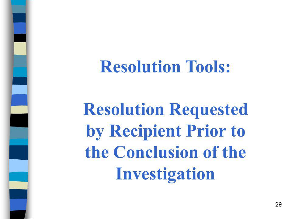 Resolution Tools: Resolution Requested by Recipient Prior to the Conclusion of the Investigation