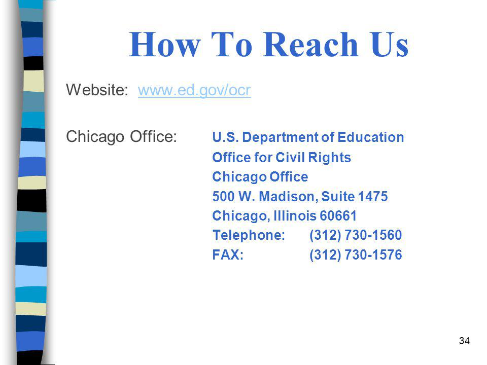 How To Reach Us Website: www.ed.gov/ocr