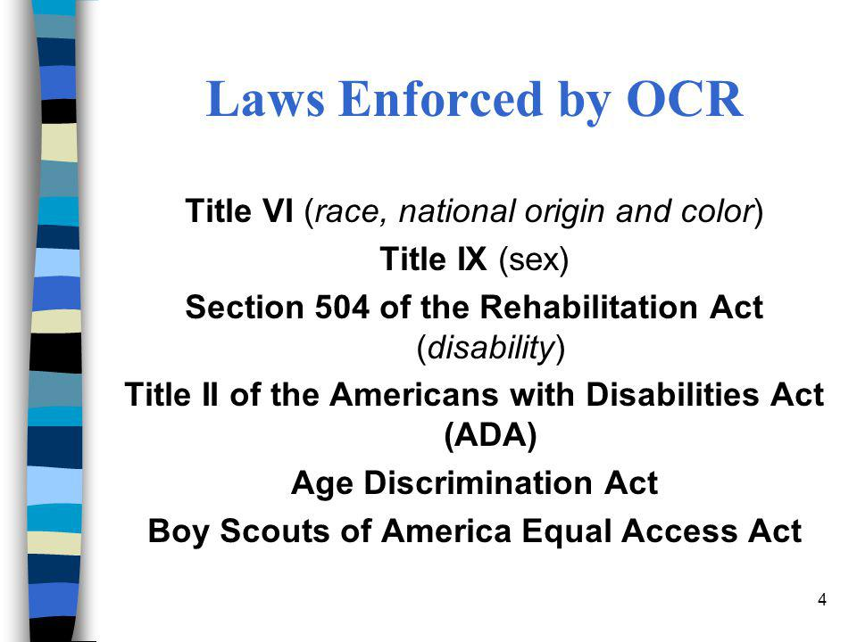 Laws Enforced by OCR Title VI (race, national origin and color)