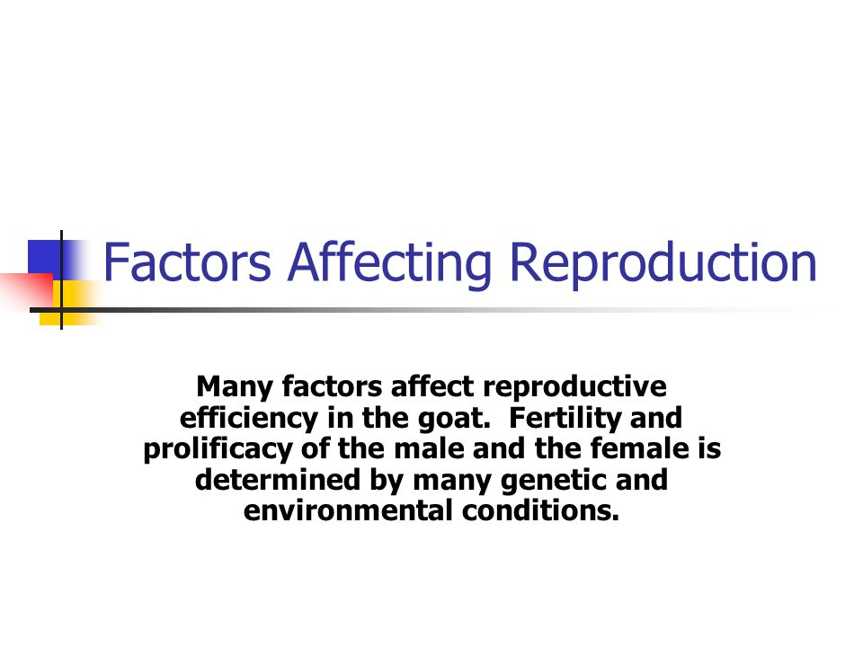 Factors Affecting Reproduction