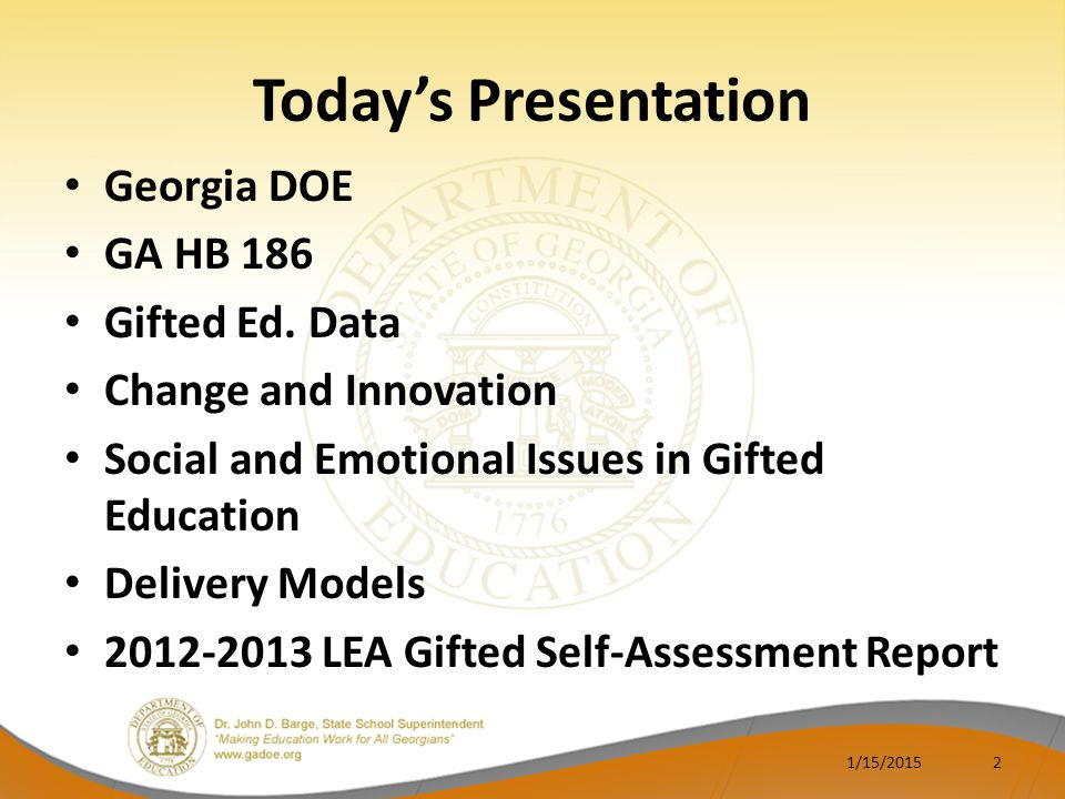 Today's Presentation Georgia DOE GA HB 186 Gifted Ed. Data