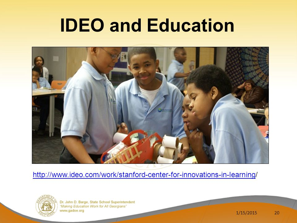 IDEO and Education http://www.ideo.com/work/stanford-center-for-innovations-in-learning/ 4/8/2017
