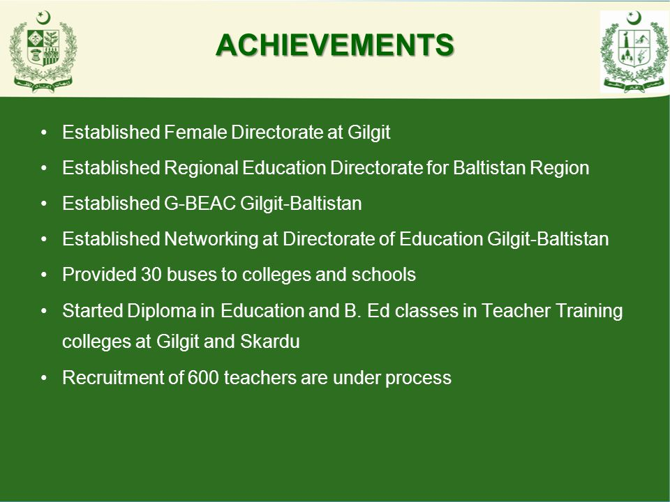 ACHIEVEMENTS Established Female Directorate at Gilgit