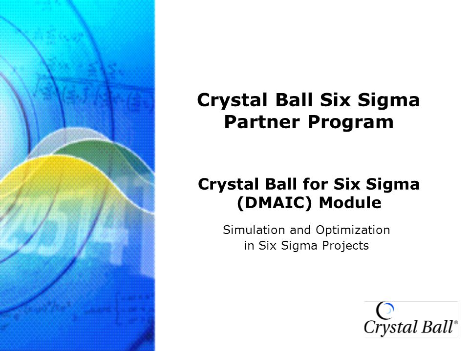 Crystal Ball Six Sigma Partner Program