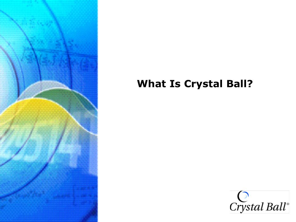 What Is Crystal Ball