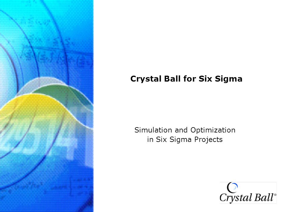 Crystal Ball for Six Sigma