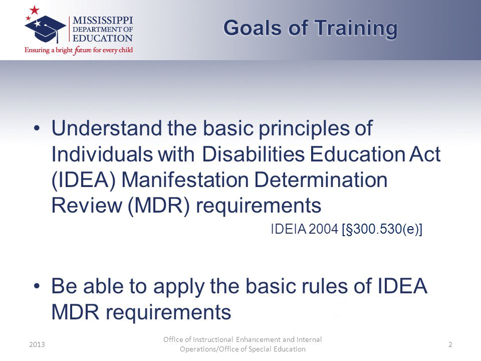 Be able to apply the basic rules of IDEA MDR requirements