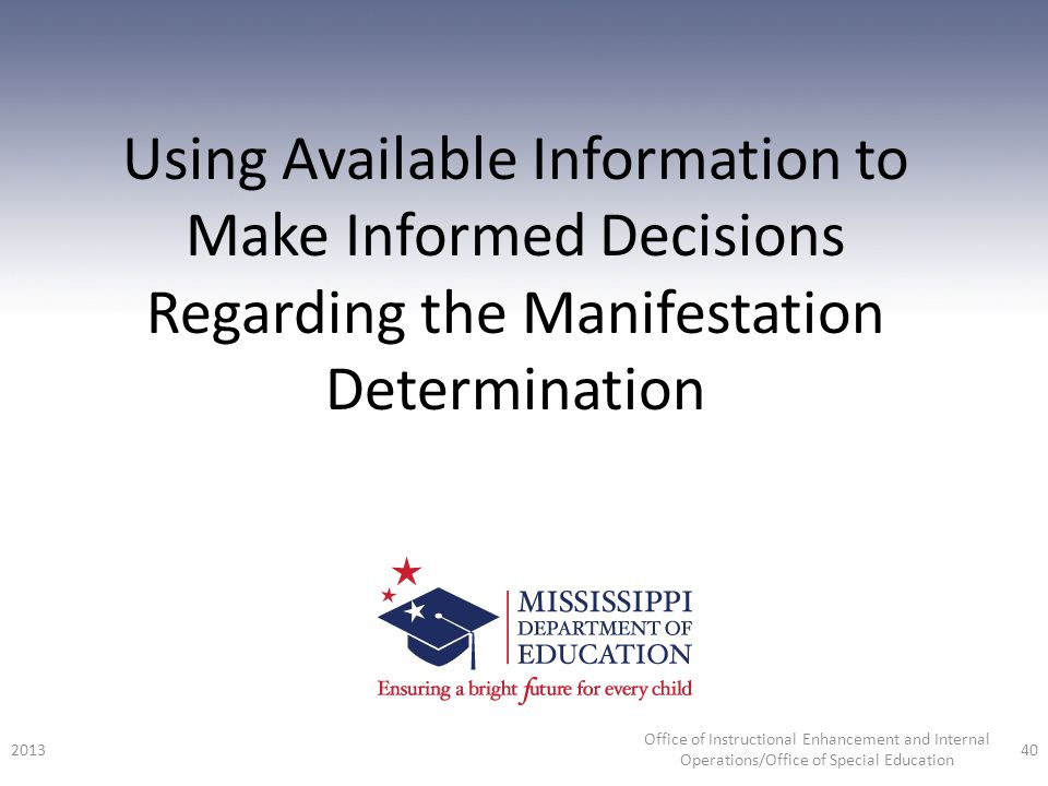 Using Available Information to Make Informed Decisions Regarding the Manifestation Determination